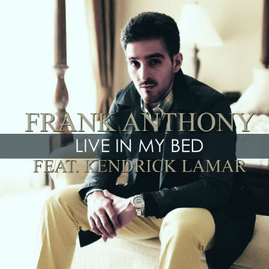 frank-anthony-featuring-kendrick-lamar-live-in-my-bed